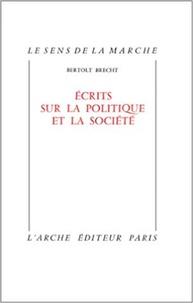 Bertolt Brecht - Ecrits sur la politique et la société.