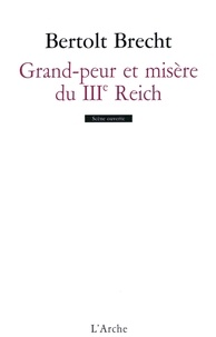 Bertolt Brecht - Grande peur et misère du IIIe Reich.