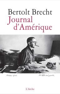 Bertolt Brecht - Journal d'Amérique (1941-1947).