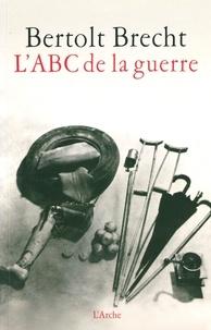 Bertolt Brecht - L'ABC de la guerre.