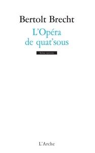 Bertolt Brecht et Jean-Claude Hémery - L'Opéra de quat'sous.