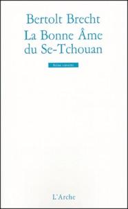 Bertolt Brecht - La Bonne Ame du Se-Tchouan.