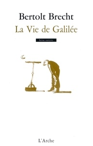 Bertolt Brecht - La Vie de Galilée.