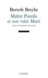 Bertolt Brecht - Maître Puntila et son valet Matti.