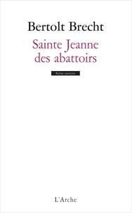 Bertolt Brecht - Sainte Jeanne des abattoirs.