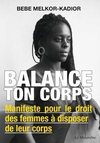 Bertoulle Beaurebec - Balance ton corps - Manifeste pour le droit des femmes à disposer de leur corps.
