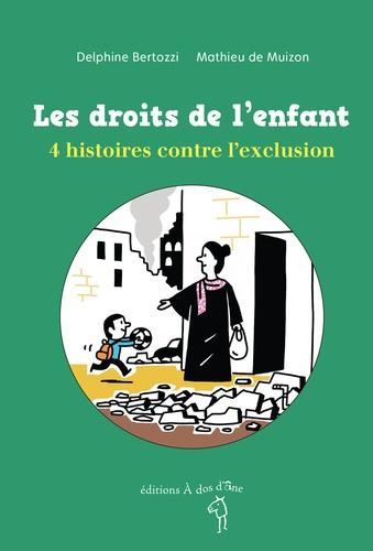Bertozzi Delphine et Mathieu de Muizon - Les droits de l'enfant - 4 histoires contre l'exclusion.