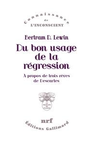 Bertram-D Lewin - Du bon usage de la régression - A propos de trois rêves de Descartes.