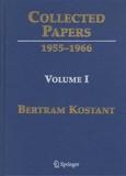 Bertram Kostant - Collected Papers - Volume 1, 1955-1966.