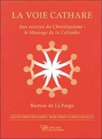 La voie cathare. Aux sources du christianisme : le message de la Colombe.pdf