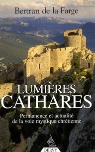 Bertran de La Farge - Lumières cathares - Permanence et actualité de la voie mystique chrétienne.