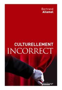 Bertrand Allamel - Culturellement incorrects.