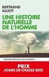 Bertrand Alliot - Une histoire naturelle de l'Homme - Comprendre l'Homme à la lumière de la crise écologique.