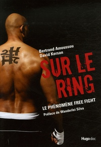 Bertrand Amoussou et David Kersan - Sur le ring - Le phénomène Free Fight. 1 DVD