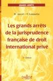 Bertrand Ancel et Yves Lequette - Les grands arrêts de la jurisprudence française de droit international privé.