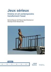 Bertrand Bacqué et Cyril Neyrat - Jeux sérieux - Cinéma et art contemporains transforment l'essai.