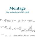 Bertrand Bacqué et Lucrezia Lippi - Montage - Une anthologie (1913-2018).