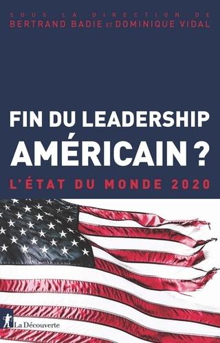 Bertrand Badie et Dominique Vidal - Fin du leadership américain ? - L'état du monde.