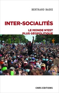 Bertrand Badie - Inter-socialités - Le monde n'est plus géopolitique.