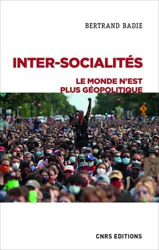 Inter-socialités. Le monde n'est plus géopolitique