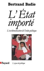Bertrand Badie - L'Etat importé - L'occidentalisation de l'ordre politique.