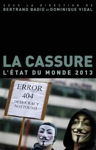 Bertrand Badie et Dominique Vidal - La cassure - L'état du monde 2013.