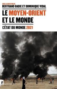Bertrand Badie et Dominique Vidal - Le Moyen-Orient et le monde.