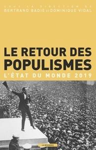 Bertrand Badie et Dominique Vidal - Le retour des populismes - L'état du monde.