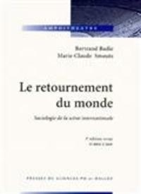 Bertrand Badie et Marie-Claude Smouts - Le retournement du monde - Sociologie de la scène internationale.