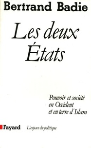 Bertrand Badie - Les Deux Etats - Pouvoir et société en Occident et en terre d'Islam.