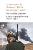 Bertrand Badie et Dominique Vidal - Nouvelles guerres - Comprendre les conflits du XXIe siècle.