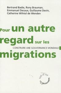Bertrand Badie et Rony Brauman - Pour un regard sur les migrations - Construire une gouvernance mondiale.
