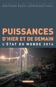 Bertrand Badie et Dominique Vidal - Puissances d'hier et de demain - L'état du monde 2014.