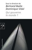 Bertrand Badie et Dominique Vidal - Qui gouverne le monde ?.