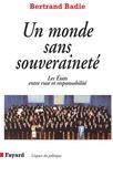 Bertrand Badie - Un monde sans souveraineté - Les Etats entre ruse et responsabilité.