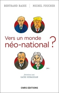 Bertrand Badie et Michel Foucher - Vers un monde néo-national ?.