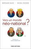 Bertrand Badie et Michel Foucher - Vers un monde néo-national ?.