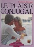 Bertrand Barinque et Michel Meignant - Le plaisir conjugal.