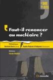 Bertrand Barré et Sophia Majnoni d'Intignano - Faut-il renoncer au nucléaire ?.