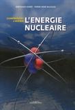 Bertrand Barré et Pierre-René Bauquis - L'énergie nucléaire - Comprendre l'avenir.