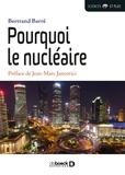 Bertrand Barré - Pourquoi le nucléaire.