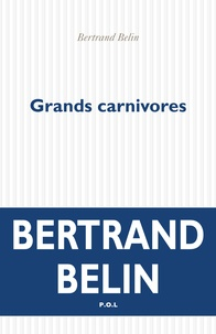 Bertrand Belin - Grands carnivores.