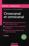 Bertrand Belvaux et Jean-François Notebaert - Crosscanal et omnicanal - La digitalisation de la relation client.