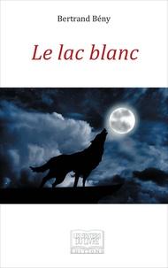 Bertrand Bény - Le lac blanc.