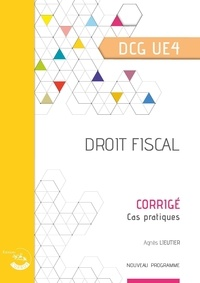 Bertrand Beringer - Droit fiscal UE 4 du DCG - Corrigé.