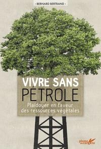 Vivre sans pétrole- Plaidoyer en faveur des ressources végétales - Bertrand Bernard | Showmesound.org