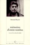 Bertrand Beyern - Mémoires d'entre-tombes - Journal d'un enfant de la dalle.