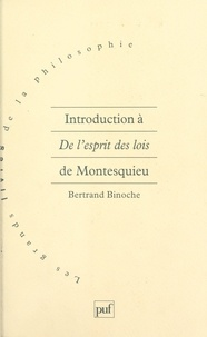 Bertrand Binoche et Pierre Macherey - Introduction à De l'esprit des lois de Montesquieu.