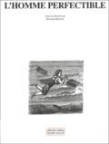 Bertrand Binoche - L'homme perfectible.
