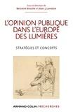 Bertrand Binoche et Alain J. Lemaître - L'opinion publique dans l'Europe des Lumières - Stratégies et concepts.